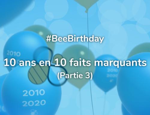 [#BeeBirthday] Les 10 ans de Bee Engineering en 10 faits marquants ! (Part 3)
